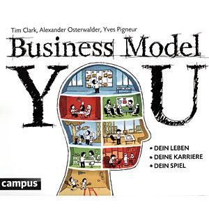 Tim Clark, Alexander Osterwalder: Business Model You – Dein Leben, Deine Karriere – Dein Spiel