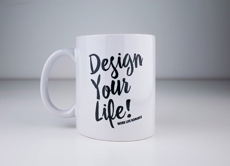 "Tasse ""Design Your Life"""